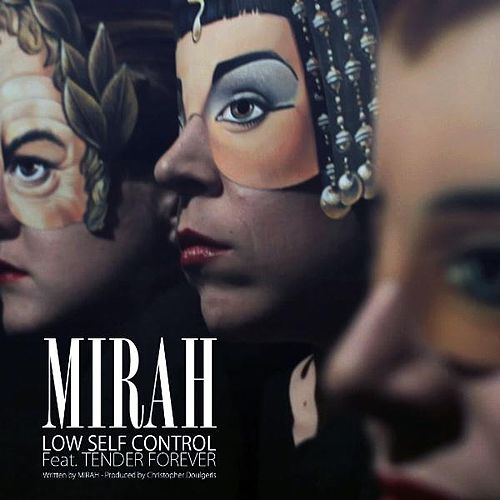 Low Self Control (feat. Tender Forever) - Single by Mirah