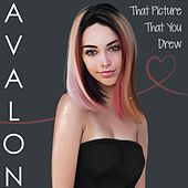 That Picture That You Drew by Avalon