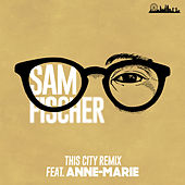 This City Remix by Sam Fischer