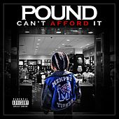 Can't Afford It by Pound