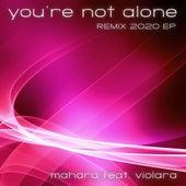 You're Not Alone (Remix 2020 EP) von Mahara