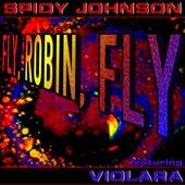 Fly Robin Fly von Spidy Johnson