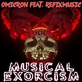 Musical Exorcism (feat. Refixmusic) by Omicron