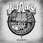 Dawn by Riot in the Attic