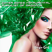 Cover Songs Instrumental Playlist of Madonna by Virgin Girl