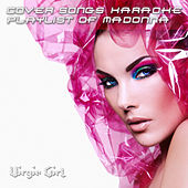 Cover Songs Karaoke Playlist of Madonna by Virgin Girl