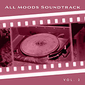 All Moods Soundtrack, Vol. 2 by Various Artists