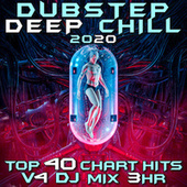 Dubstep Deep Chill 2020 Top 40 Chart Hits, Vol. 4 DJ Mix 3Hr von Dubstep Spook