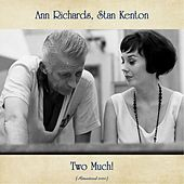 Two Much! (Remastered 2020) by Stan Kenton