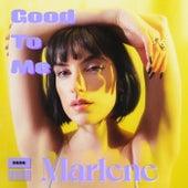 Good To Me fra Marlene