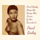 Pearl Bailey Sings the Songs She Loves.... By Her Favorite Composer Harold Arlen by Pearl Bailey