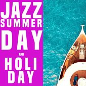 Jazz Summer Day and Holiday by Various Artists