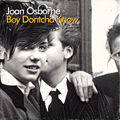 Boy Dontcha Know de Joan Osborne