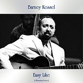 Easy Like (Remastered 2020) by Barney Kessel