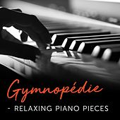 Gymnopédie - Relaxing Piano Pieces von Various Artists
