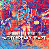 Achy breaky heart de Brothers Of Destruction