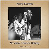 Afrodisia / Minor's Holiday (All Tracks Remastered) by Kenny Dorham