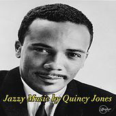Jazzy Music by Quincy Jones von Quincy Jones