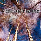 57 Bedtime Sound for Lucid Dreams de Lullaby Land