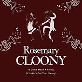 It Don't Mean a Thing (If It Ain't Got That Swing) de Rosemary Clooney
