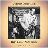 Friar Tuck / Warm Valley (All Tracks Remastered) by Jerome Richardson