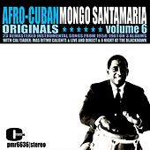 Afro-Cuban Originals, Volume 6 de Mongo Santamaria