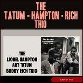 The Lionel Hampton - Art Tatum - Buddy Rich Trio (Album of 1955) by The Lionel Hampton Art Tatum Buddy Rich Trio