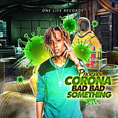 Corona Bad Bad Something de Phoenix