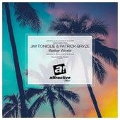 Better World (Dave Kurtis Disco Remixes) by Jim Tonique