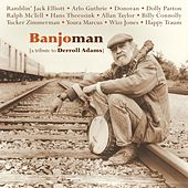 Banjoman (a tribute to Derroll Adams) by Various Artists