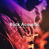 Rock Acoustic Playlist by Various Artists