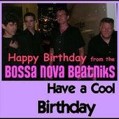 Have a Cool Birthday by Bossa Nova Beatniks