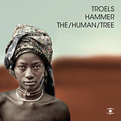 The/Human/Tree (Deluxe) by Troels Hammer