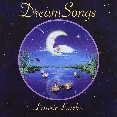 DreamSongs by Laurie Burke