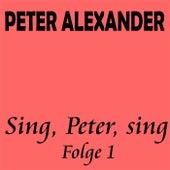 Sing, Peter, sing - Folge 1 von Peter Alexander