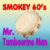Mr. Tambourine Man de Smokey 60's