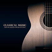 Classical Music: Guitar Sounds for Relaxation de Various Artists