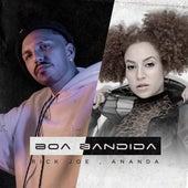 Boa Bandida by Ananda
