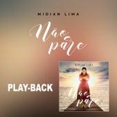 Não Pare (Playback) de Midian Lima