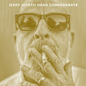 Dead Confederate by Jerry Joseph