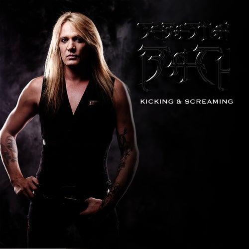Kicking & Screaming (Single) by Sebastian Bach