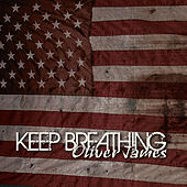 Keep Breathing by Oliver James