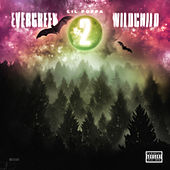 Evergreen Wildchild 2 by Lil Poppa