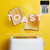 Toast by Luciana