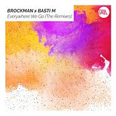 Everywhere We Go (The Remixes) by Brockman