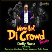 Move Lef Di Crowd (Remix) by Delly Ranx