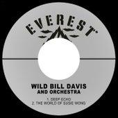 Deep Echo / The World of Susie Wong de Wild Bill Davis