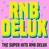 Rnb Delux (The Super Hits RnB Delux) by Various Artists