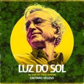 Luz do Sol (342 Amazônia ao Vivo no Circo Voador) de Caetano Veloso