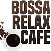 Bossa relax café by Various Artists
